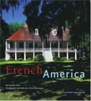 French America: French Architecture From Colonization To The Birth Of A Nation артикул 545a.